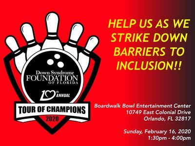 """The Down Syndrome Foundation of Florida's 2020 """"Tournament of Champions Bowl-a-Thon"""" will take place this Sunday, February 16, 2020 from 1:30pm - 4:00pm at Boardwalk Bowl Entertainment Center at 10749 East Colonial Drive in Orlando, Florida."""